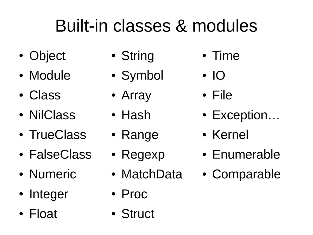 Built-in classes & modules ● Object ● Module ● ...