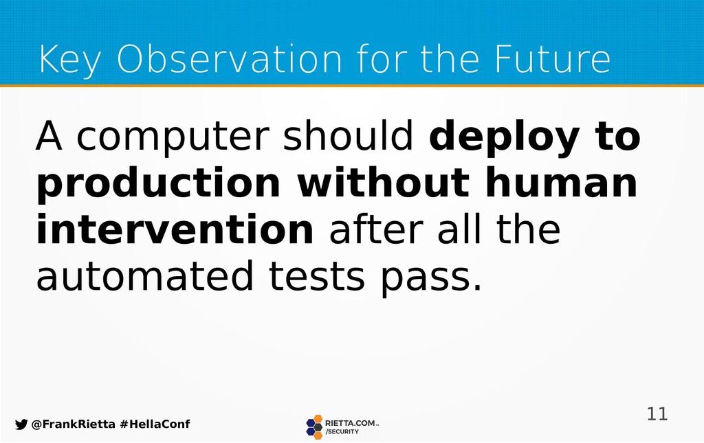 11 @FrankRietta #HellaConf Key Observation for ...