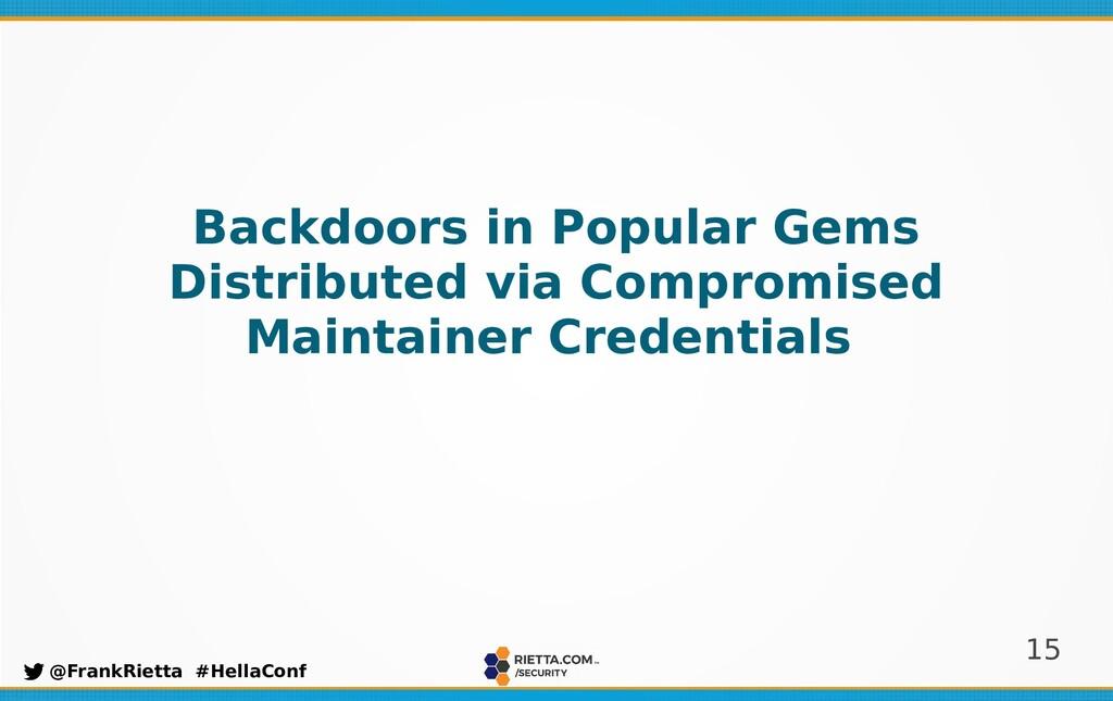 15 @FrankRietta #HellaConf Backdoors in Popular...