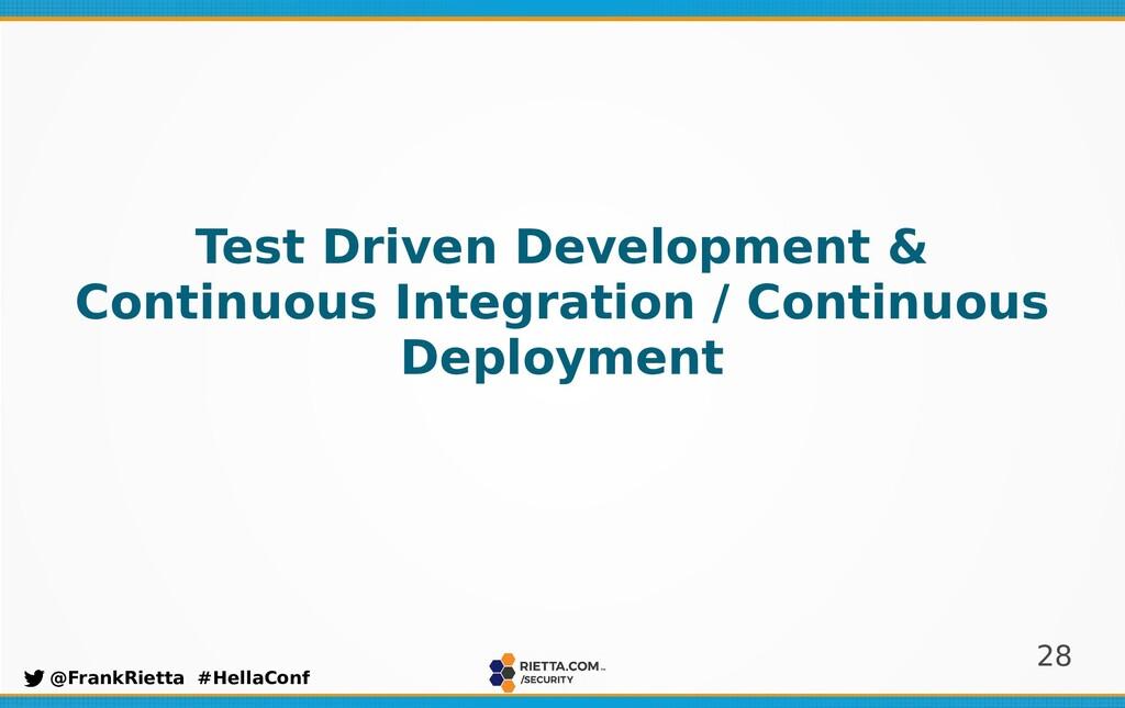 28 @FrankRietta #HellaConf Test Driven Developm...