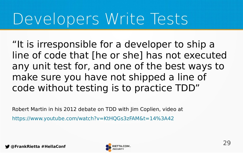 29 @FrankRietta #HellaConf Developers Write Tes...