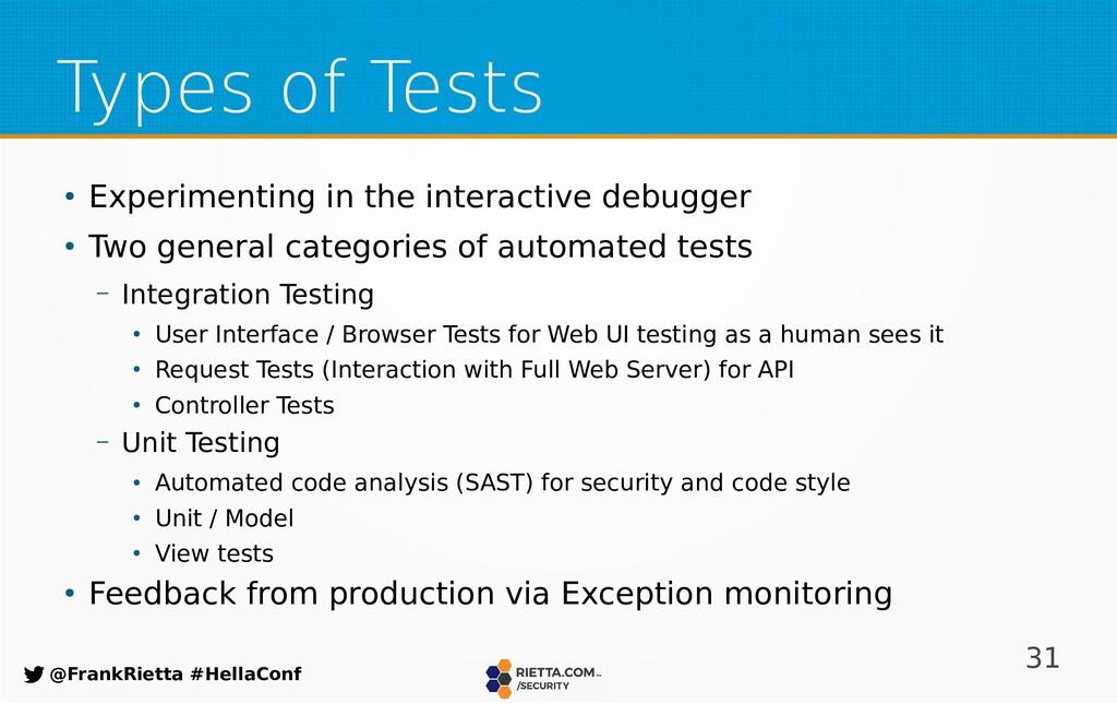 31 @FrankRietta #HellaConf Types of Tests ● Exp...