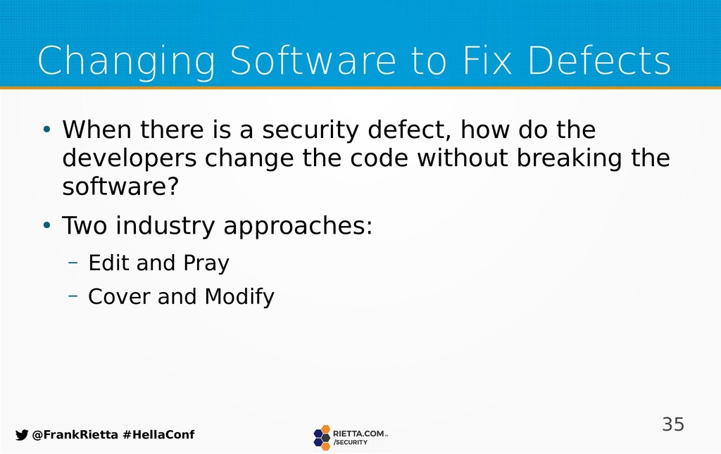 35 @FrankRietta #HellaConf Changing Software to...