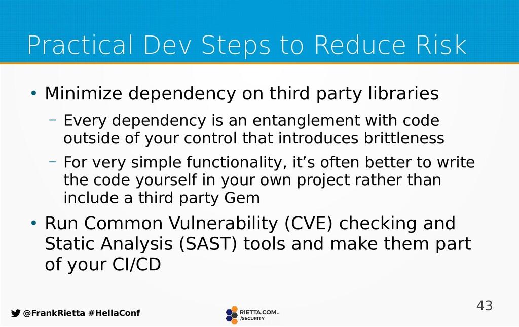 43 @FrankRietta #HellaConf Practical Dev Steps ...