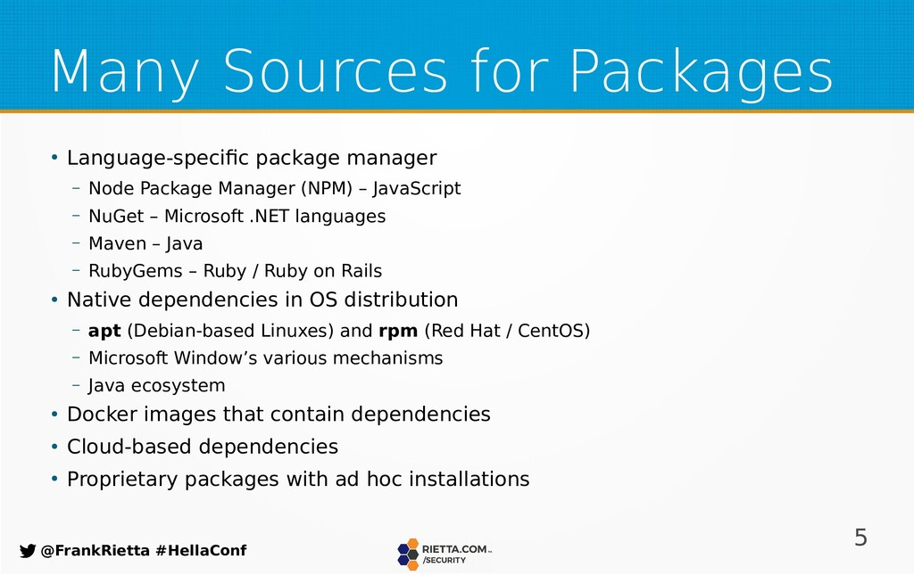 5 @FrankRietta #HellaConf Many Sources for Pack...
