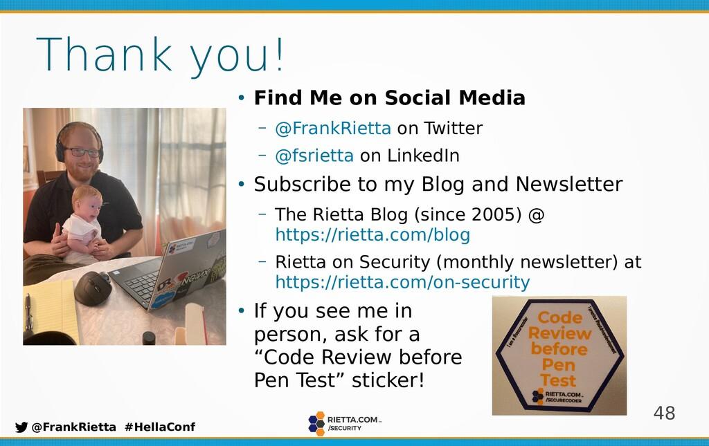 48 @FrankRietta #HellaConf Thank you! ● Find Me...