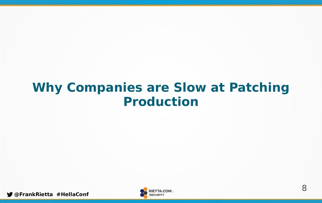 8 @FrankRietta #HellaConf Why Companies are Slo...