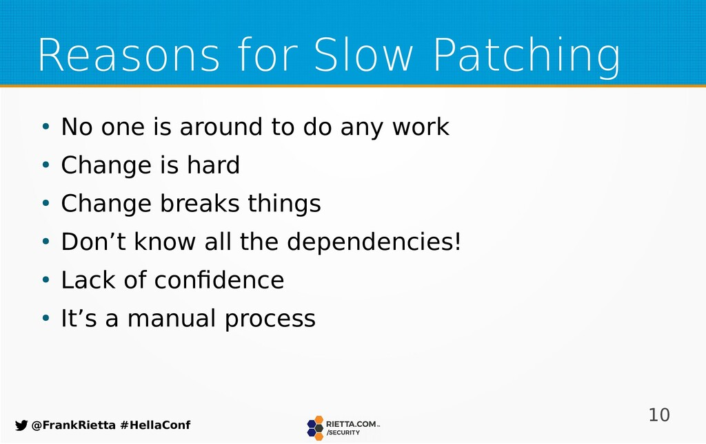 10 @FrankRietta #HellaConf Reasons for Slow Pat...