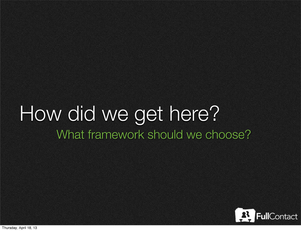 How did we get here? What framework should we c...