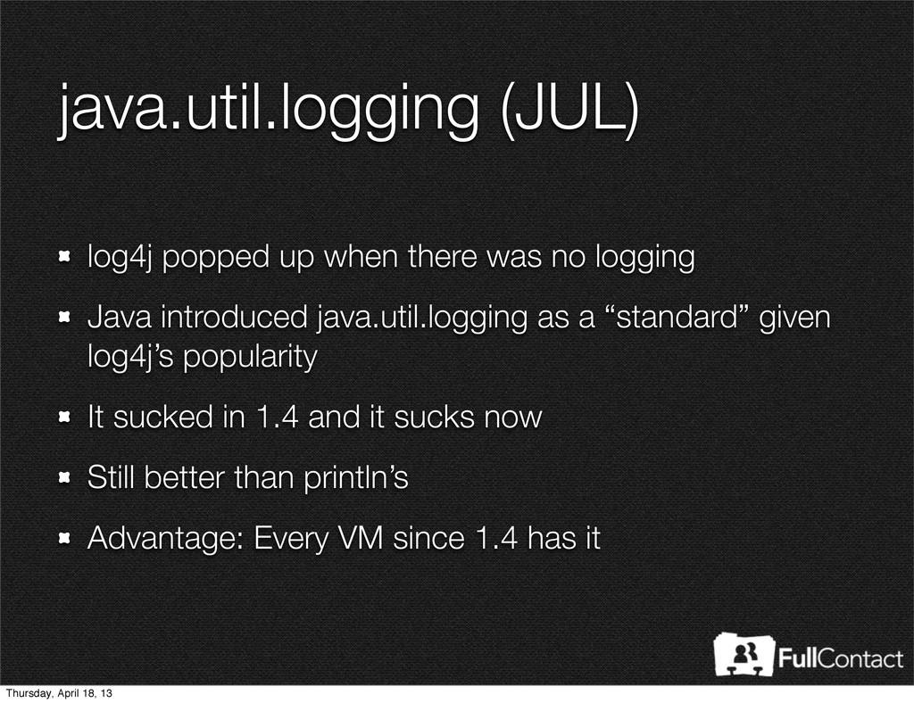java.util.logging (JUL) log4j popped up when th...