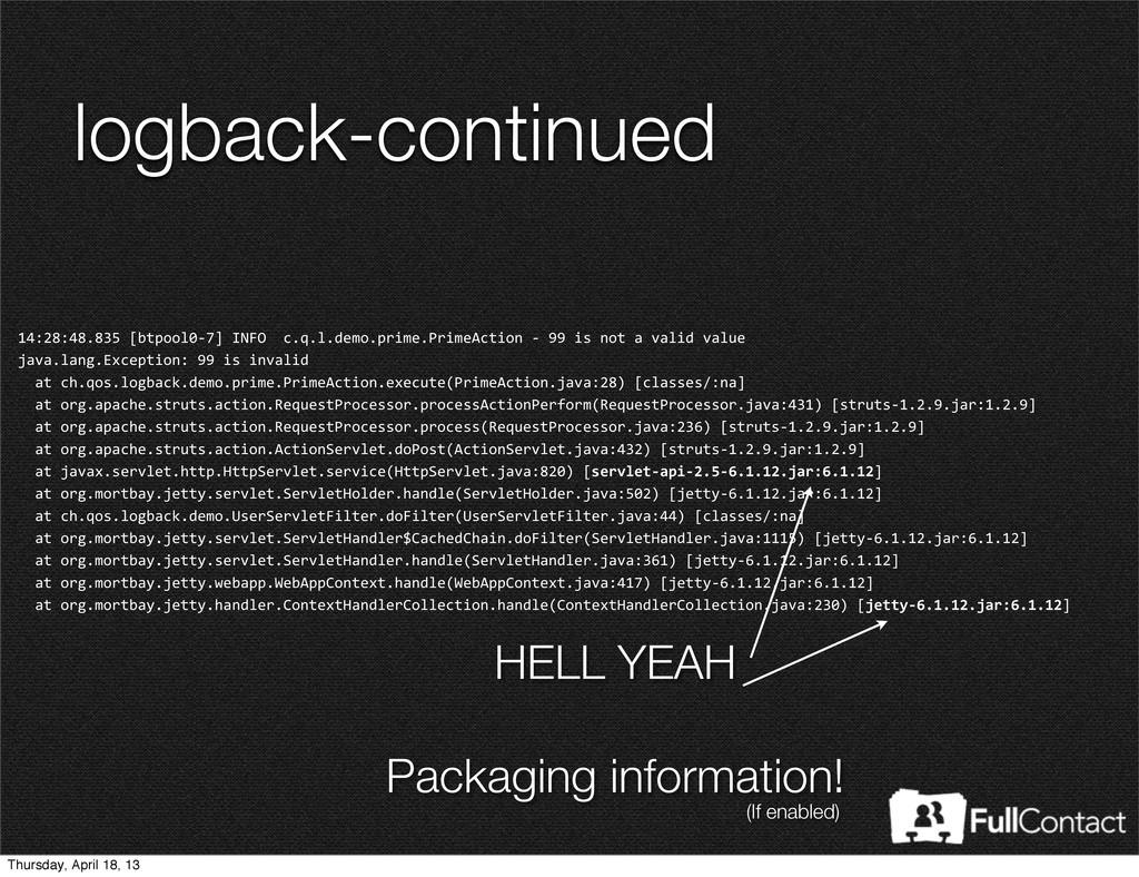 logback-continued 14:28:48.835 [btpool0-‐7]...