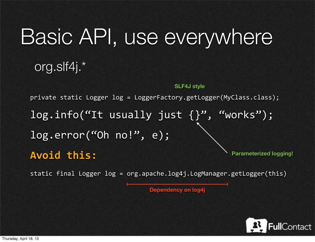 Basic API, use everywhere private static ...