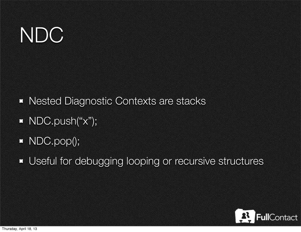 NDC Nested Diagnostic Contexts are stacks NDC.p...