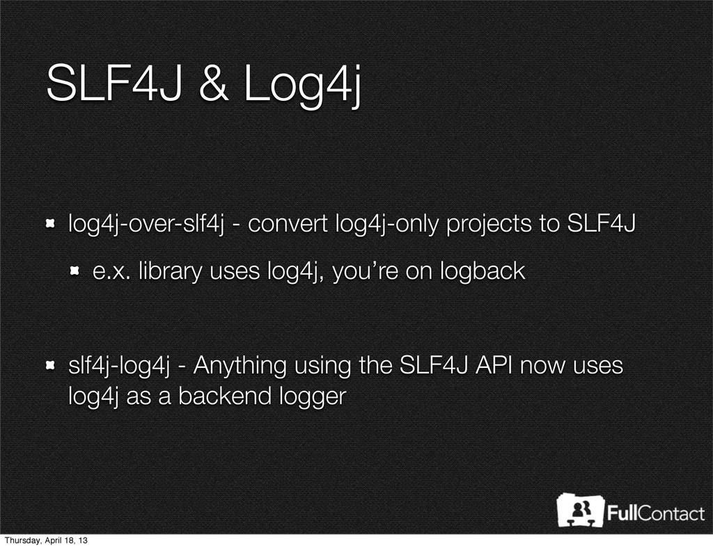 SLF4J & Log4j log4j-over-slf4j - convert log4j-...