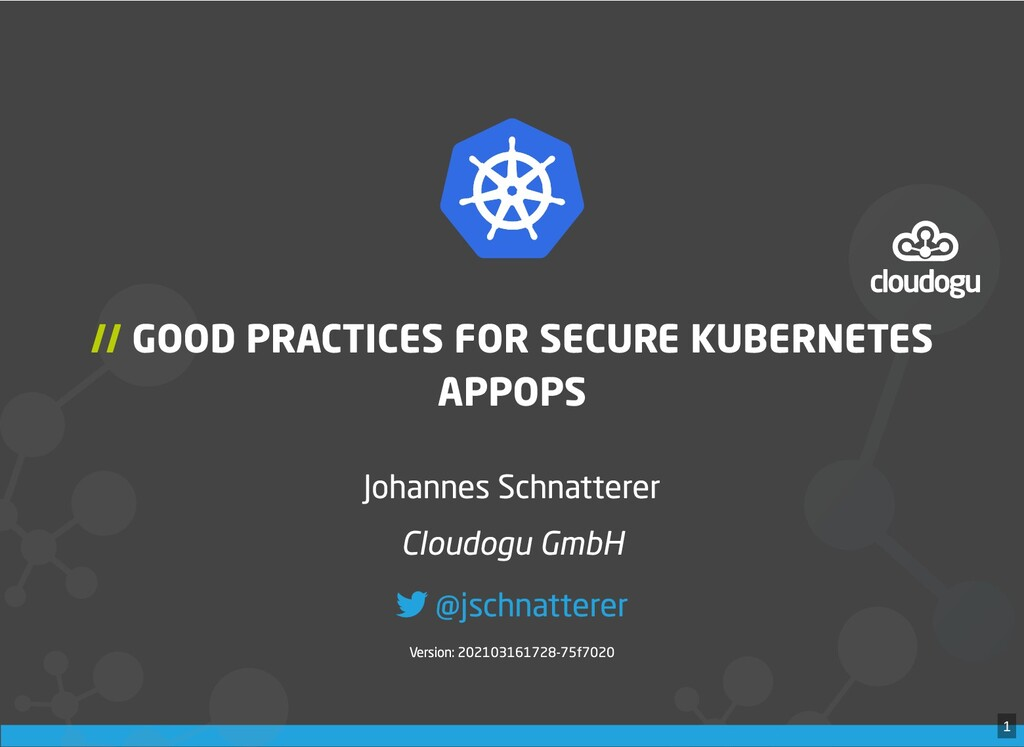 / // // GOOD PRACTICES FOR SECURE KUBERNETES GO...