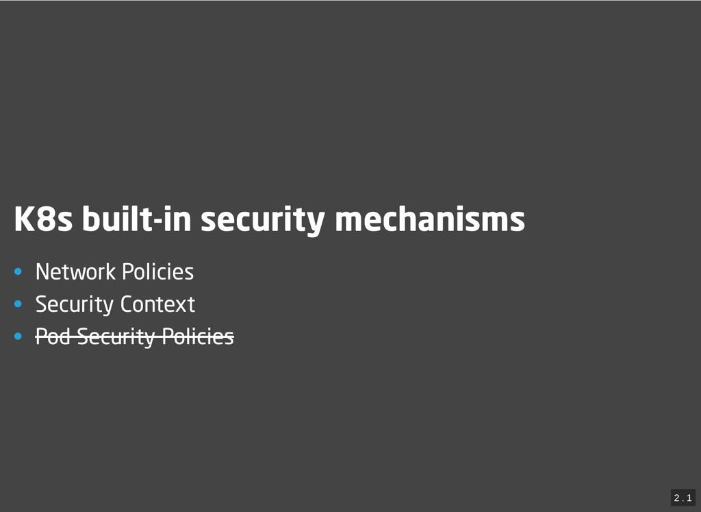 / K8s built-in security mechanisms K8s built-in...