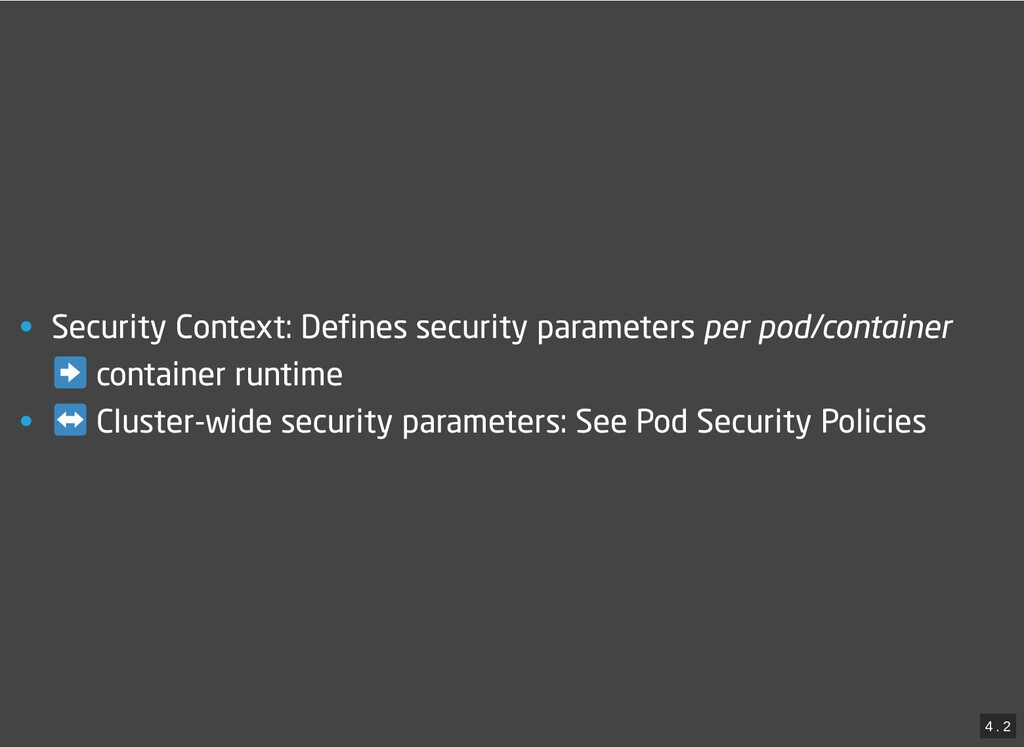 / • Security Context: Defines security paramete...