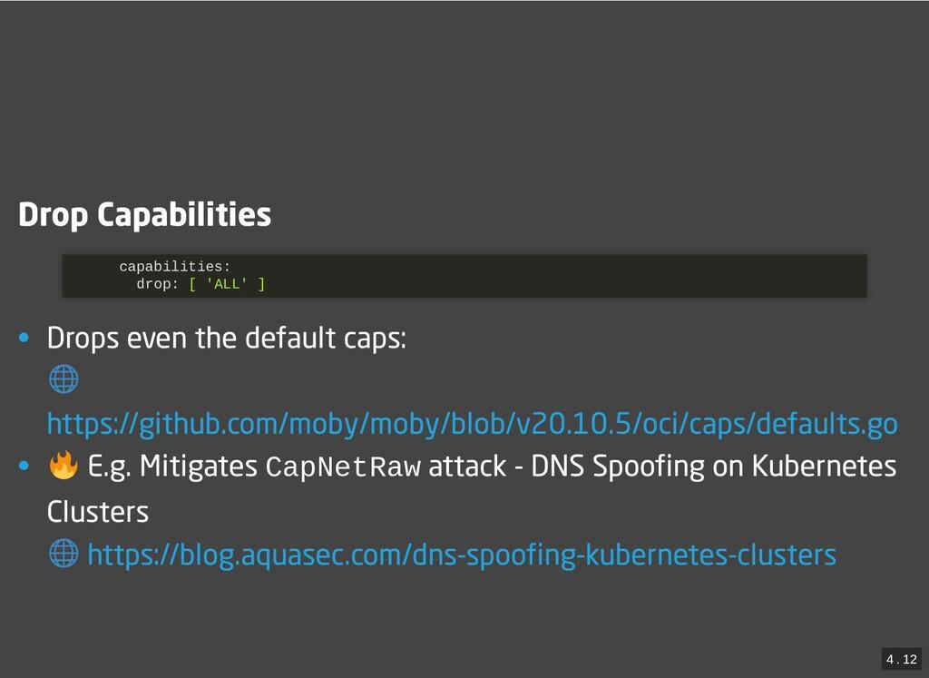 / Drop Capabilities Drop Capabilities • Drops e...