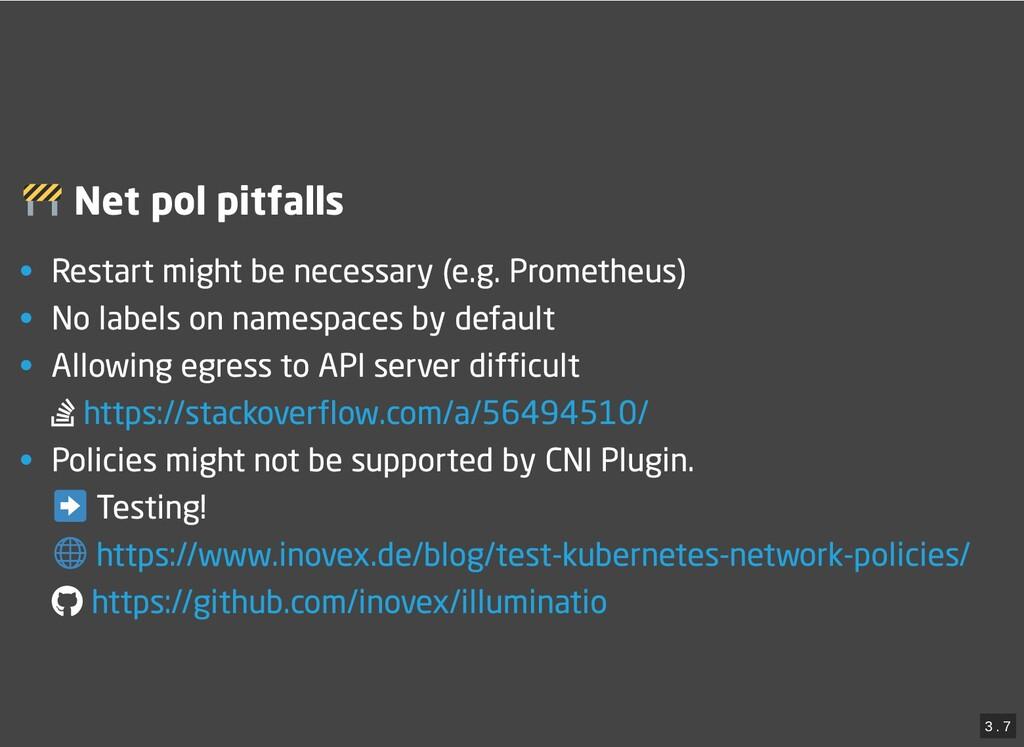 / Net pol pitfalls Net pol pitfalls • Restart m...