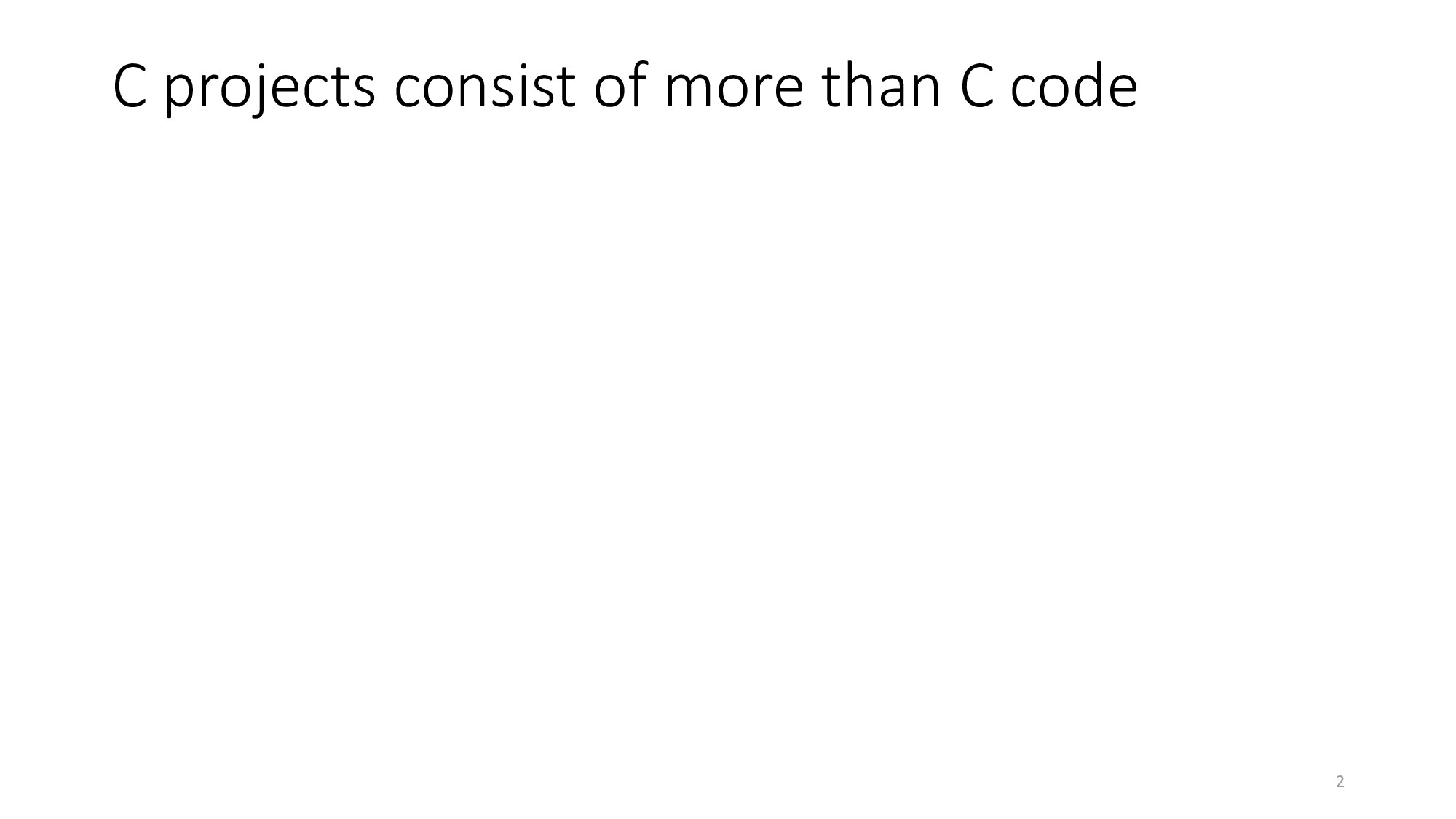 2 C projects consist of more than C code