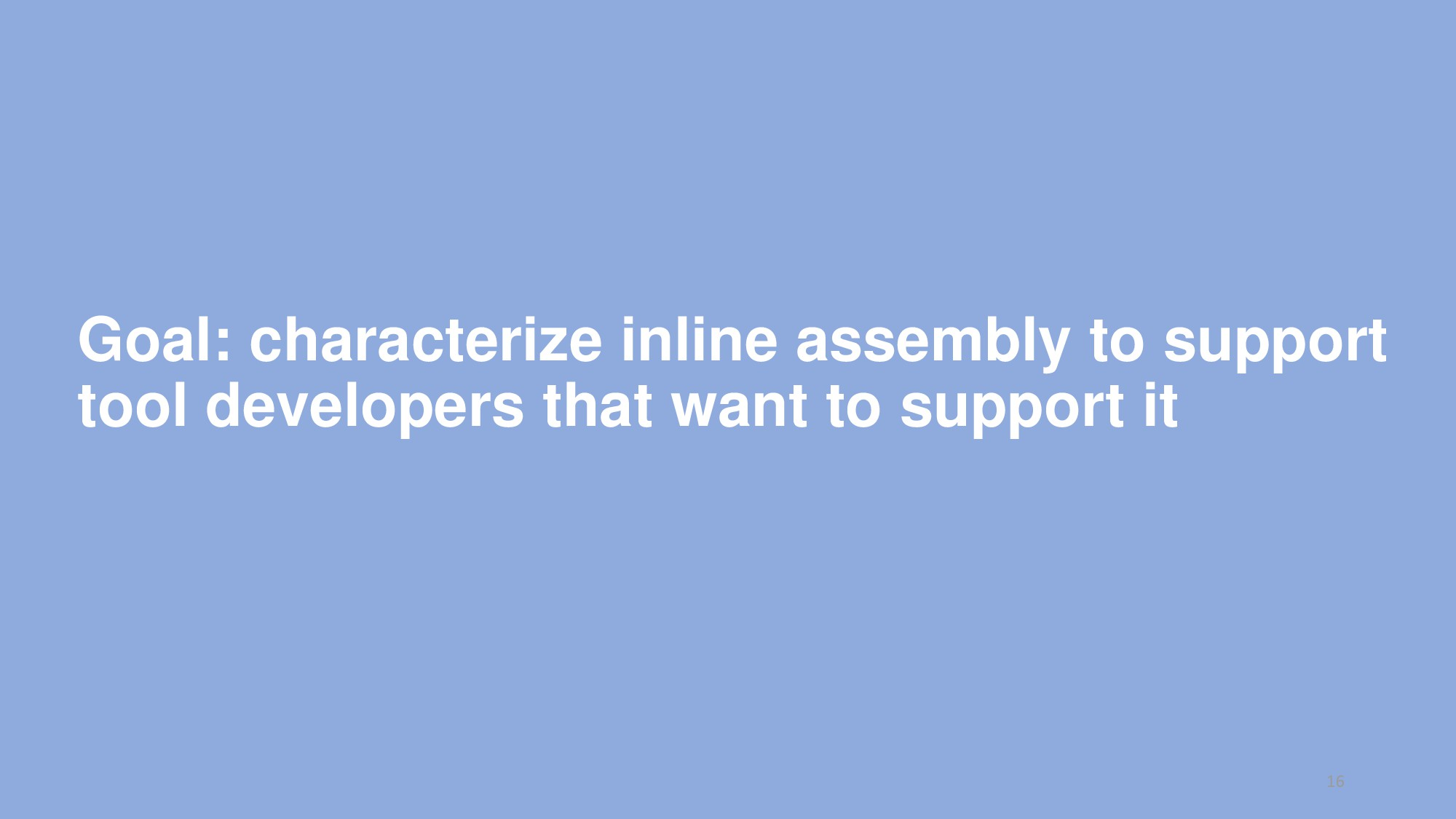 Goal: characterize inline assembly to support t...