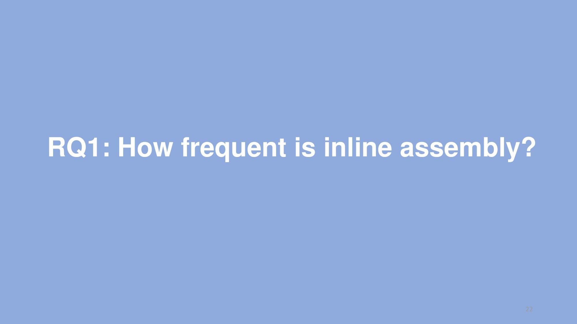RQ1: How frequent is inline assembly? 22