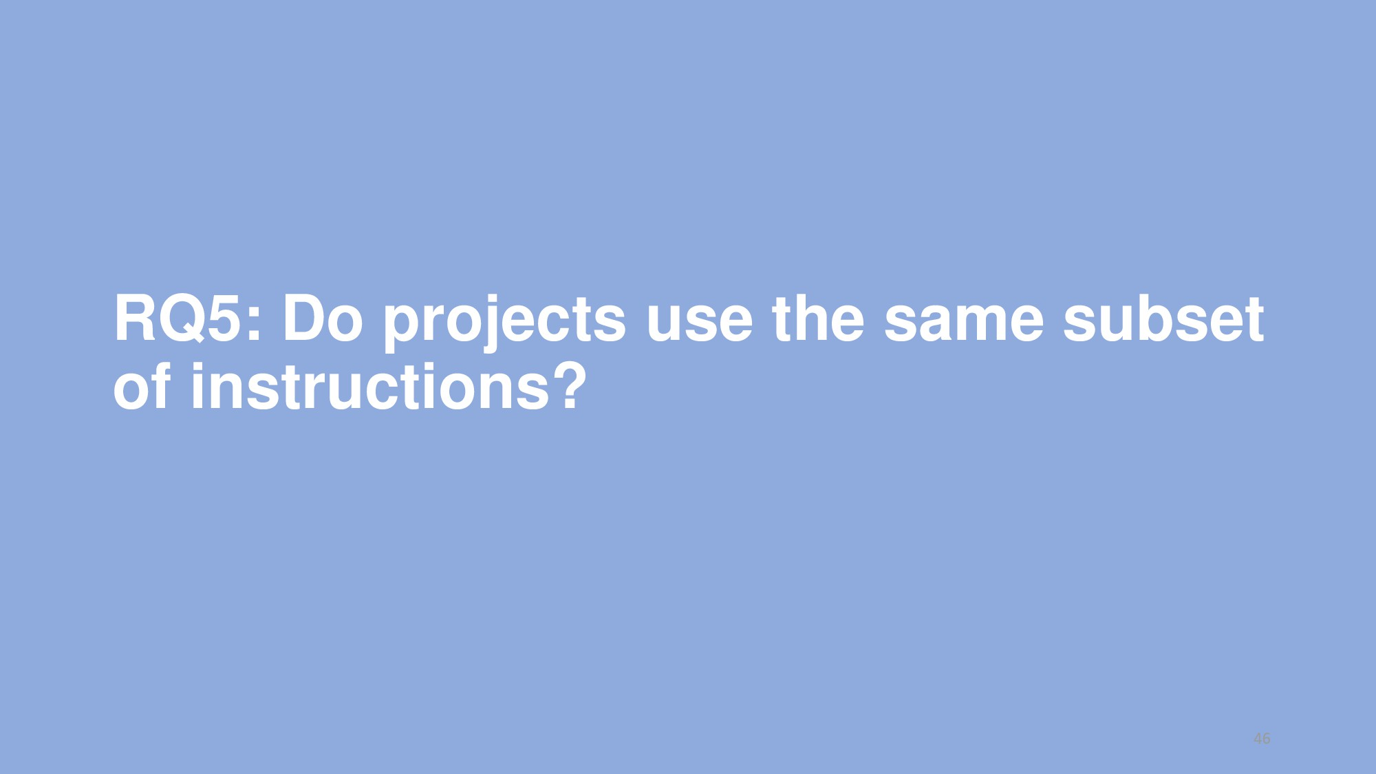 RQ5: Do projects use the same subset of instruc...