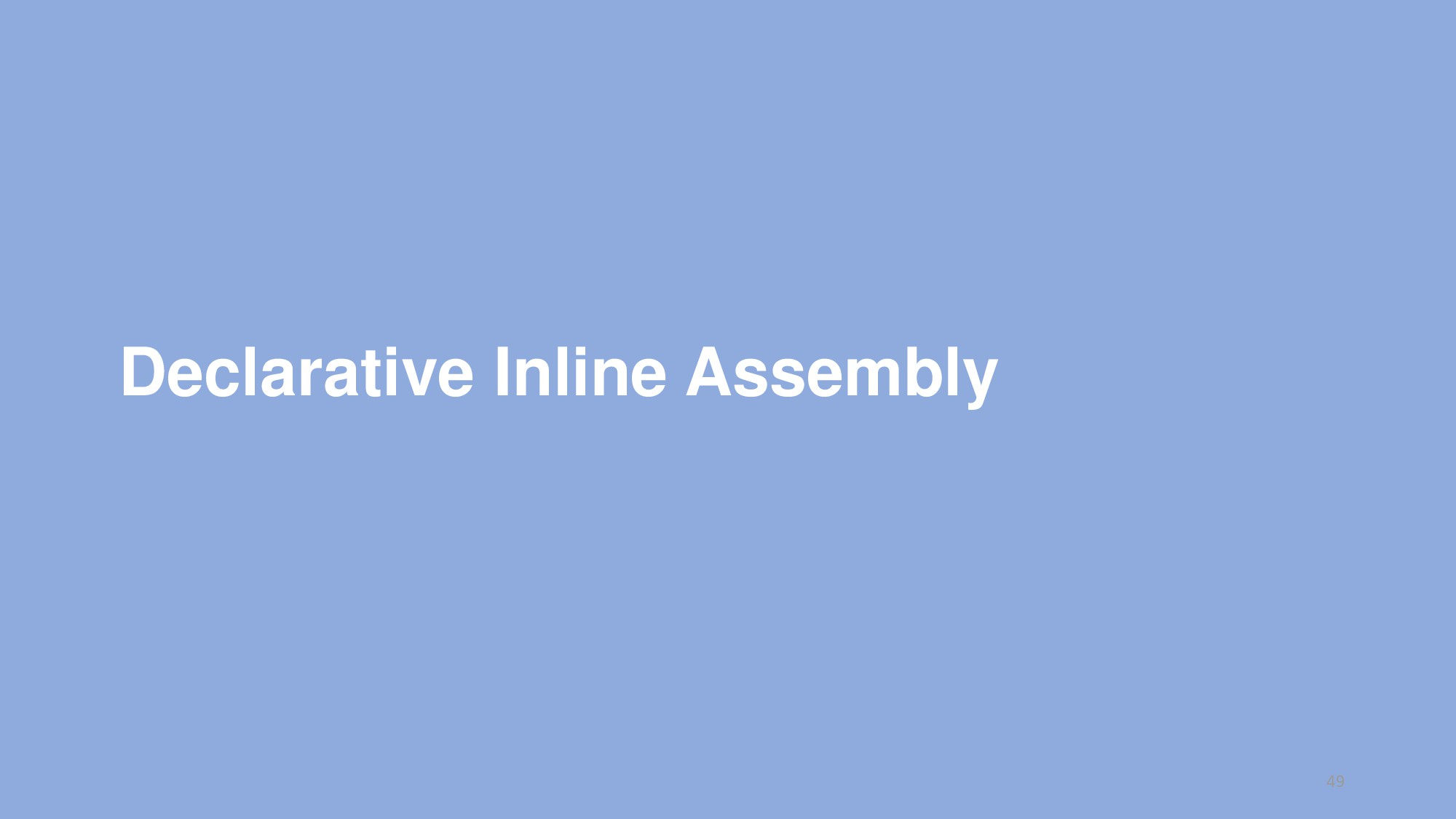 Declarative Inline Assembly 49