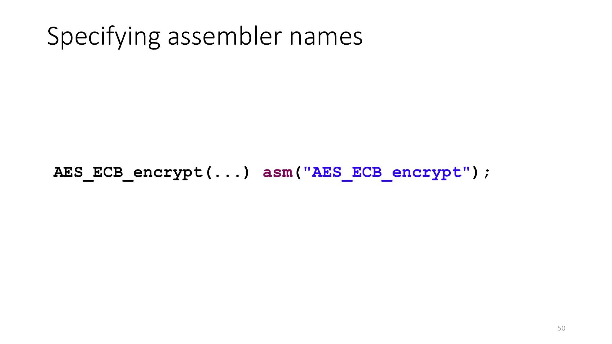 Specifying assembler names 50 AES_ECB_encrypt(....