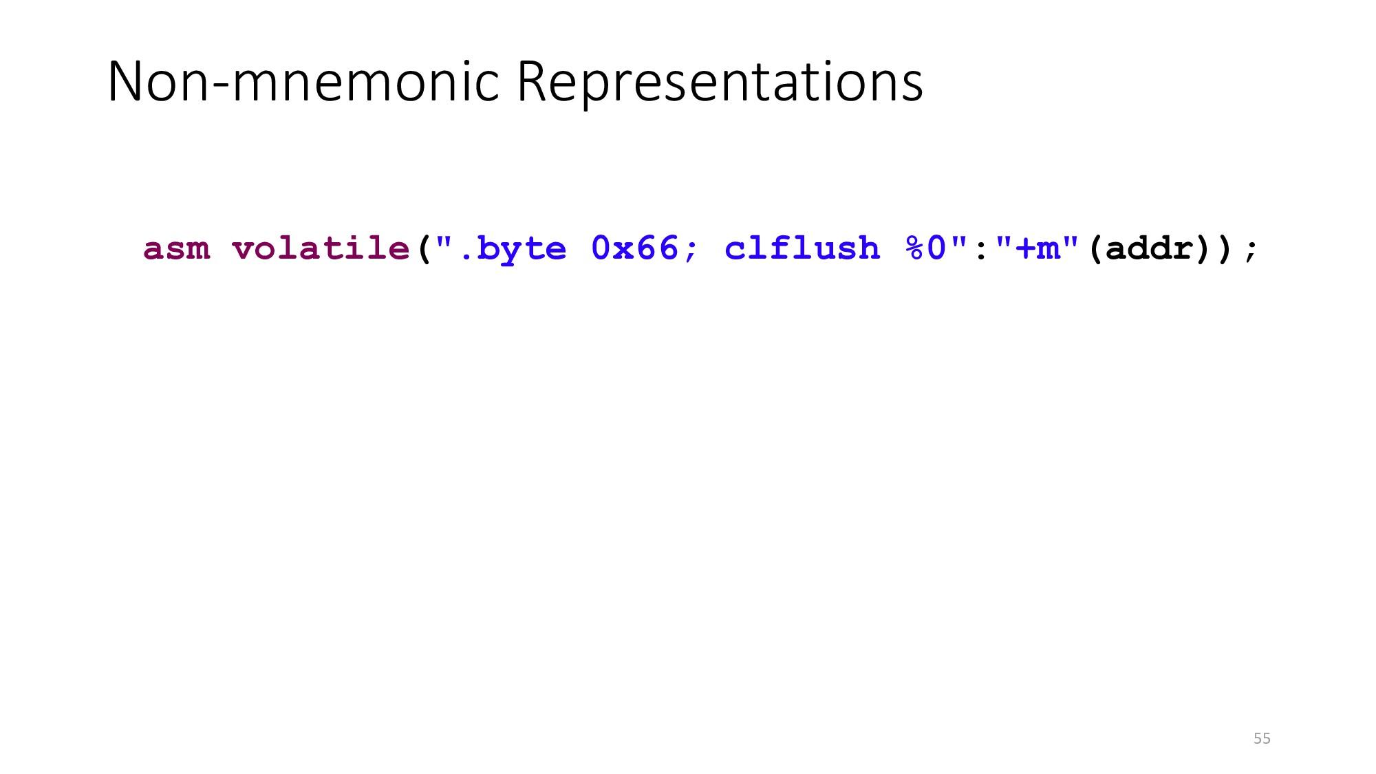 "Non-mnemonic Representations 55 asm volatile(""...."