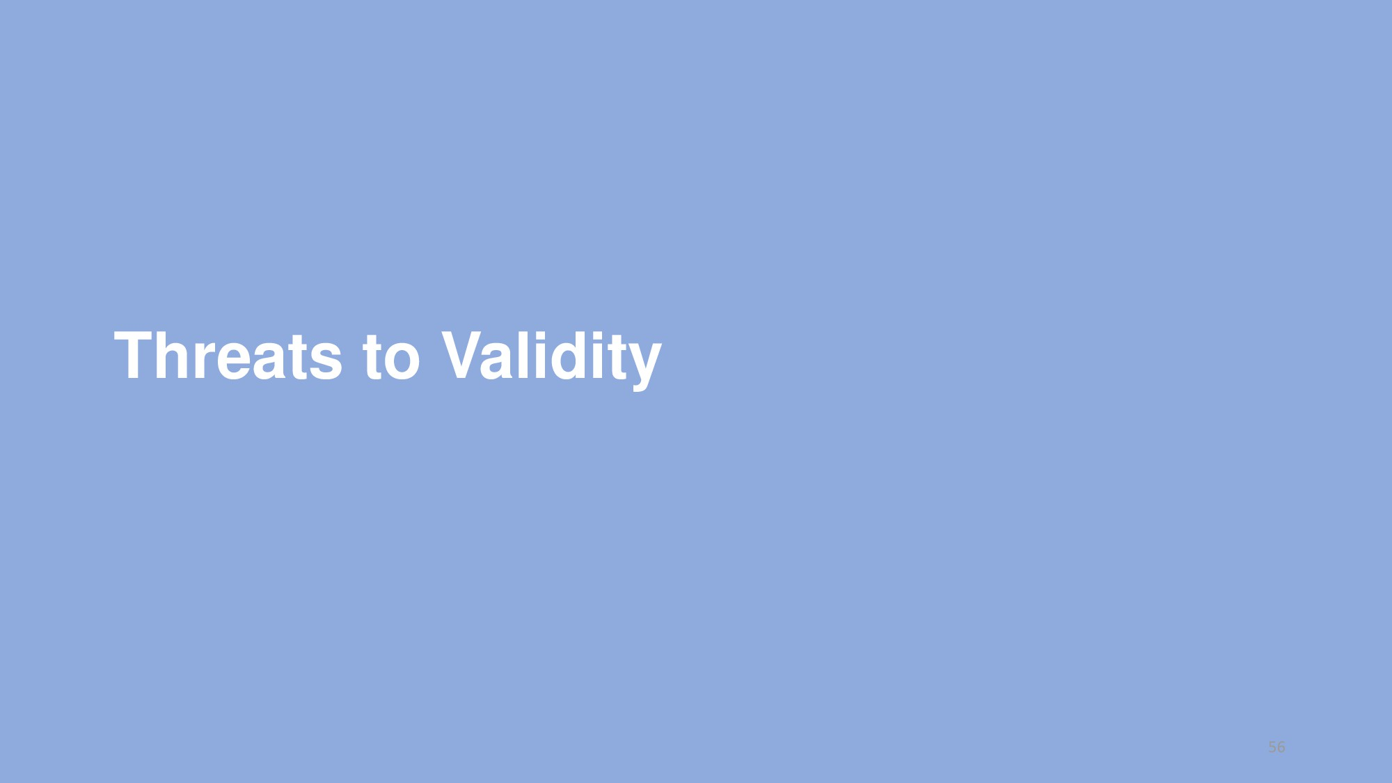 Threats to Validity 56