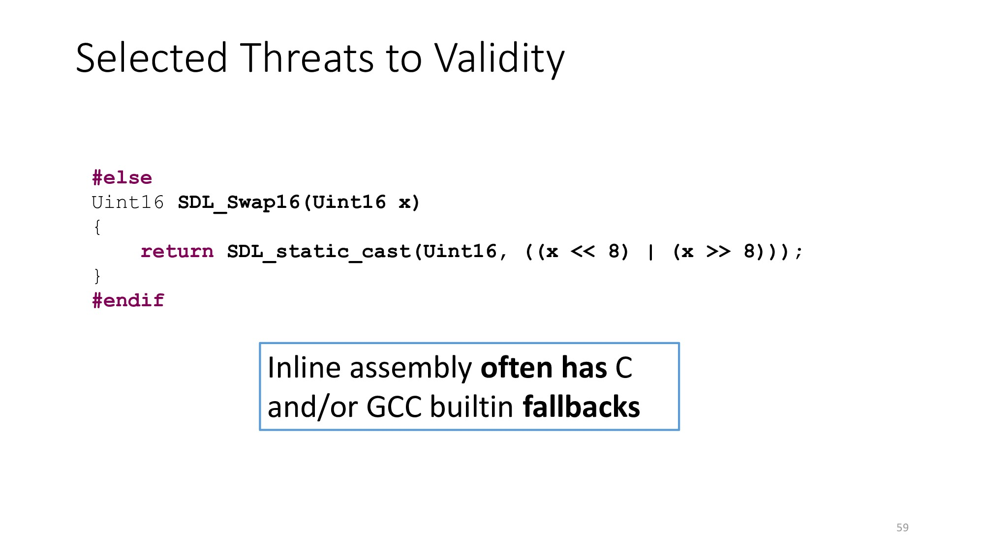 Selected Threats to Validity 59 #else Uint16 SD...