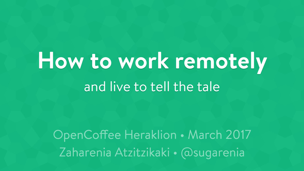 How to work remotely and live to tell the tale ...
