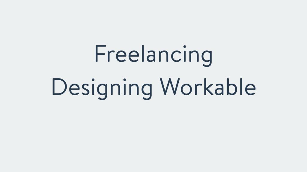 Freelancing Designing Workable