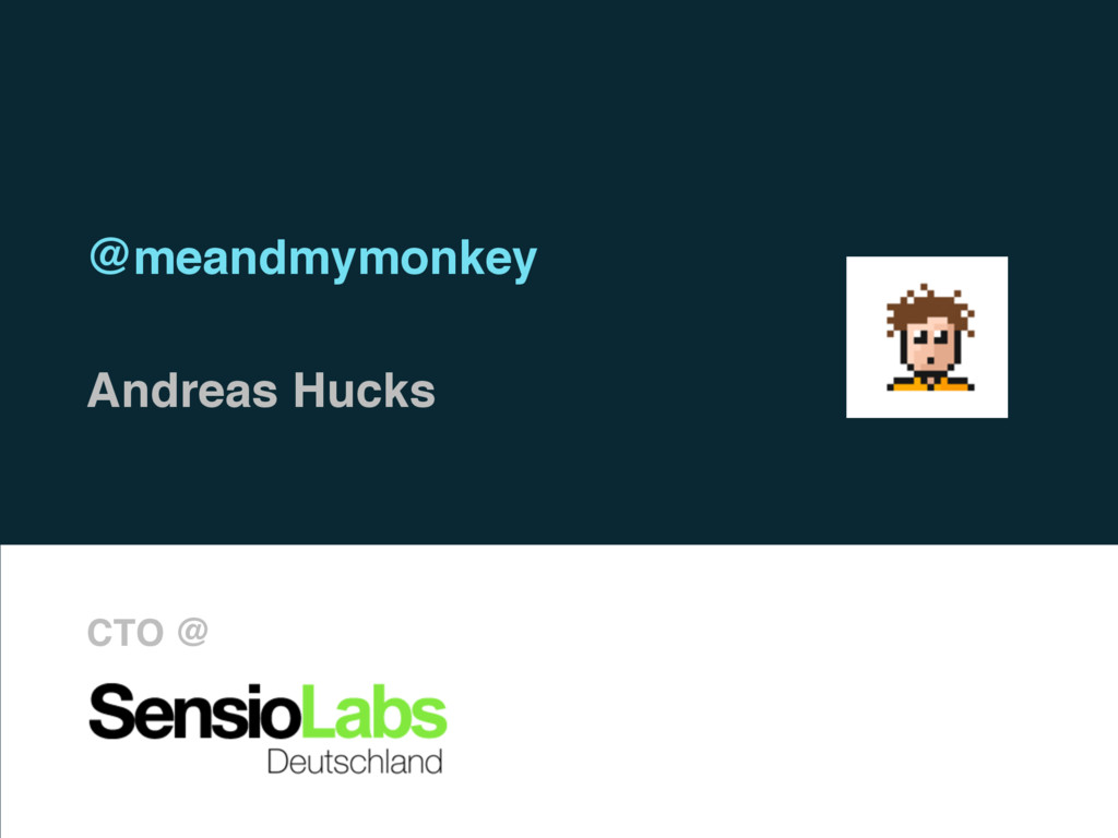 @meandmymonkey Andreas Hucks CTO @