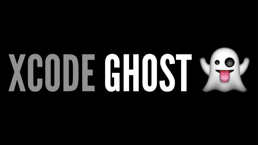 XCODE GHOST !