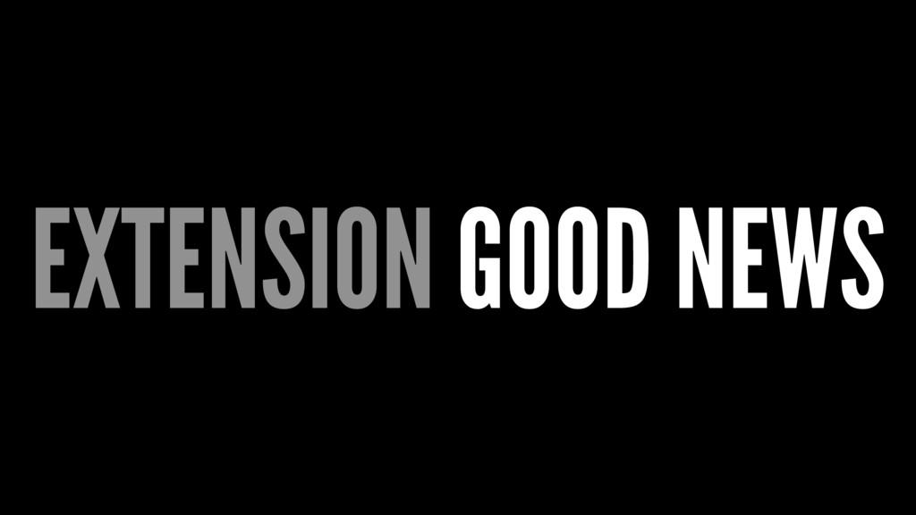 EXTENSION GOOD NEWS