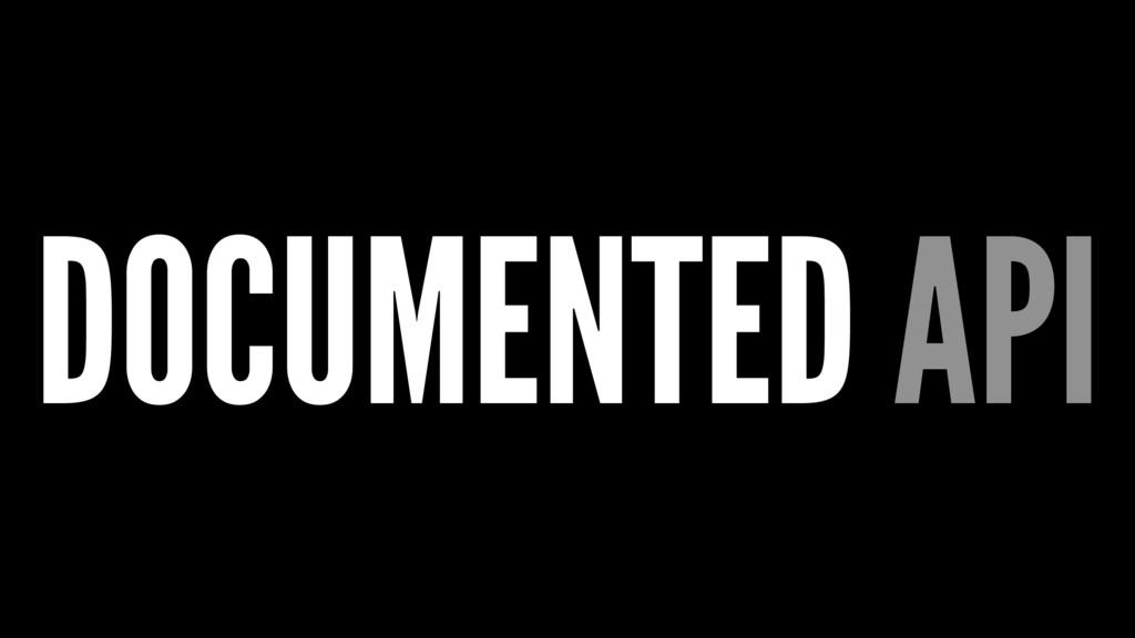 DOCUMENTED API