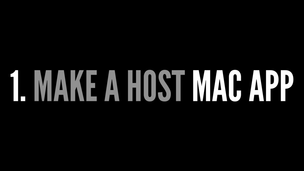 1. MAKE A HOST MAC APP