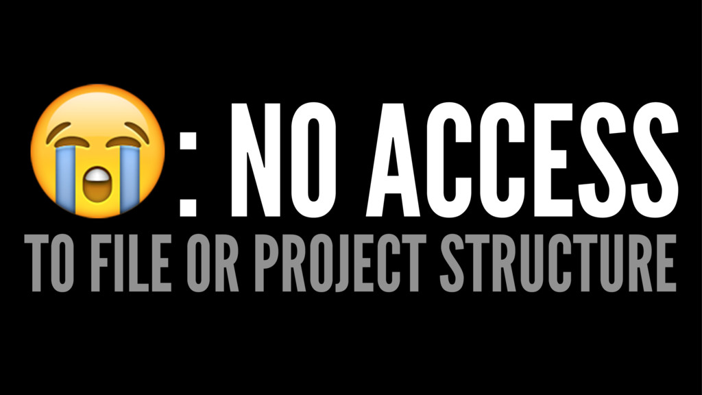 !: NO ACCESS TO FILE OR PROJECT STRUCTURE