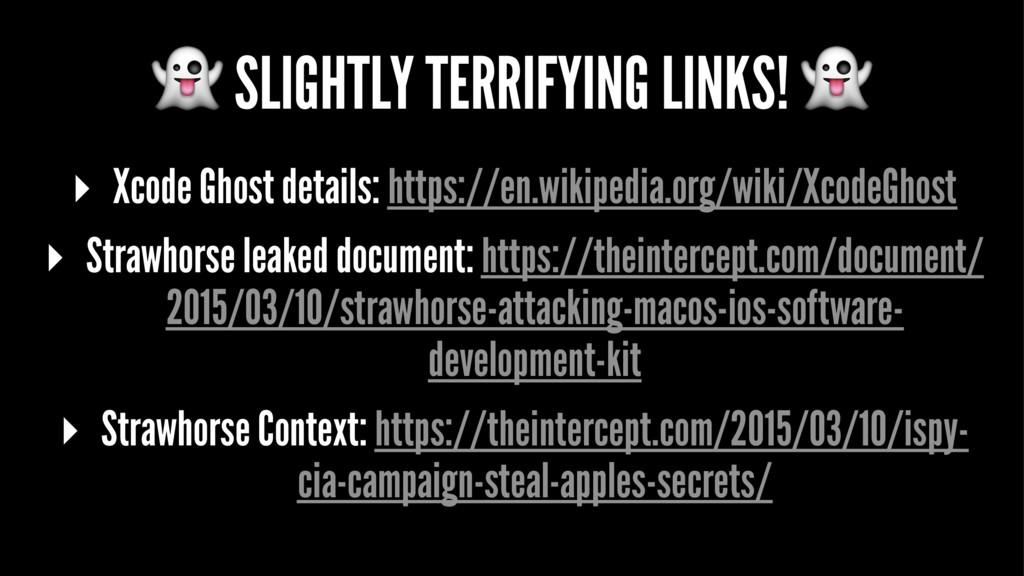 ! SLIGHTLY TERRIFYING LINKS! ! ▸ Xcode Ghost de...