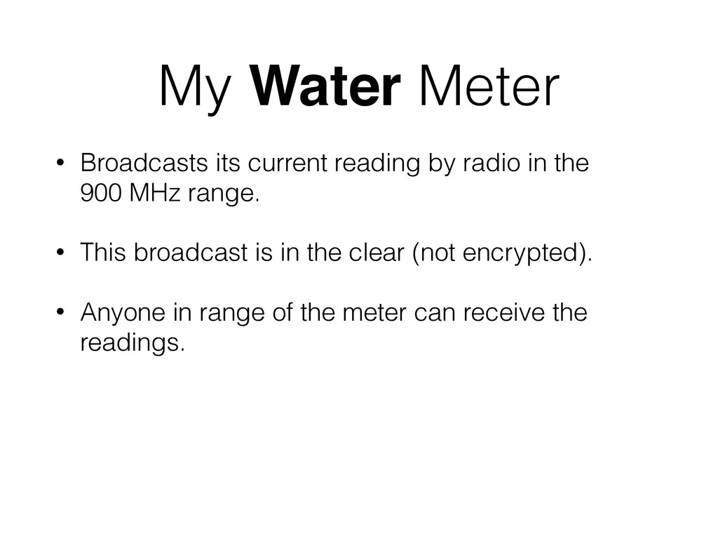 My Water Meter • Broadcasts its current reading...