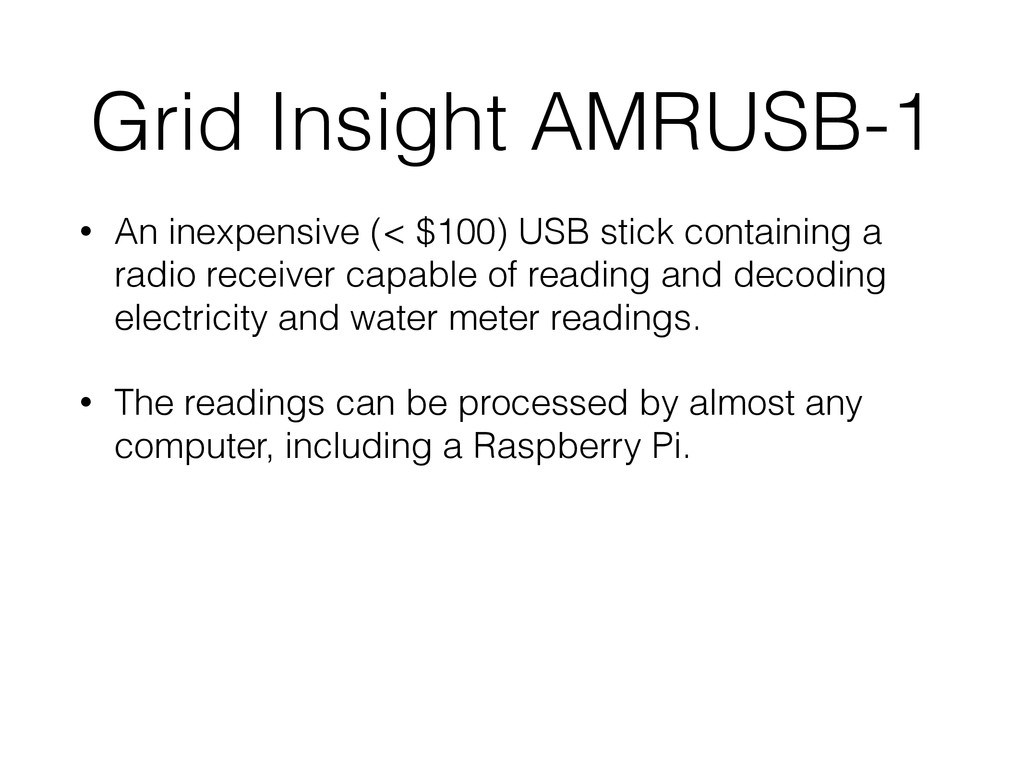 Grid Insight AMRUSB-1 • An inexpensive (< $100)...