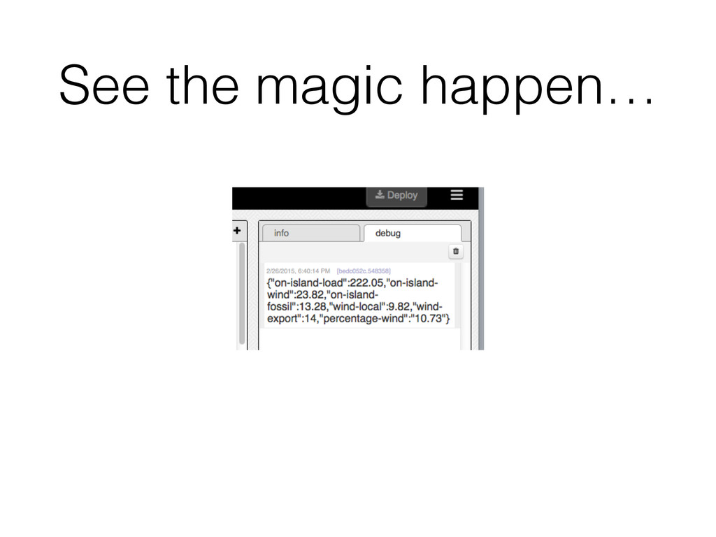 See the magic happen…
