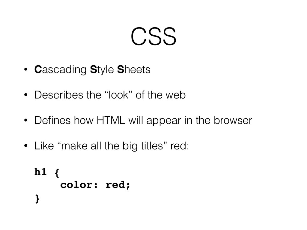 "CSS • Cascading Style Sheets • Describes the ""l..."
