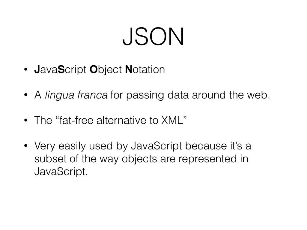JSON • JavaScript Object Notation • A lingua fr...