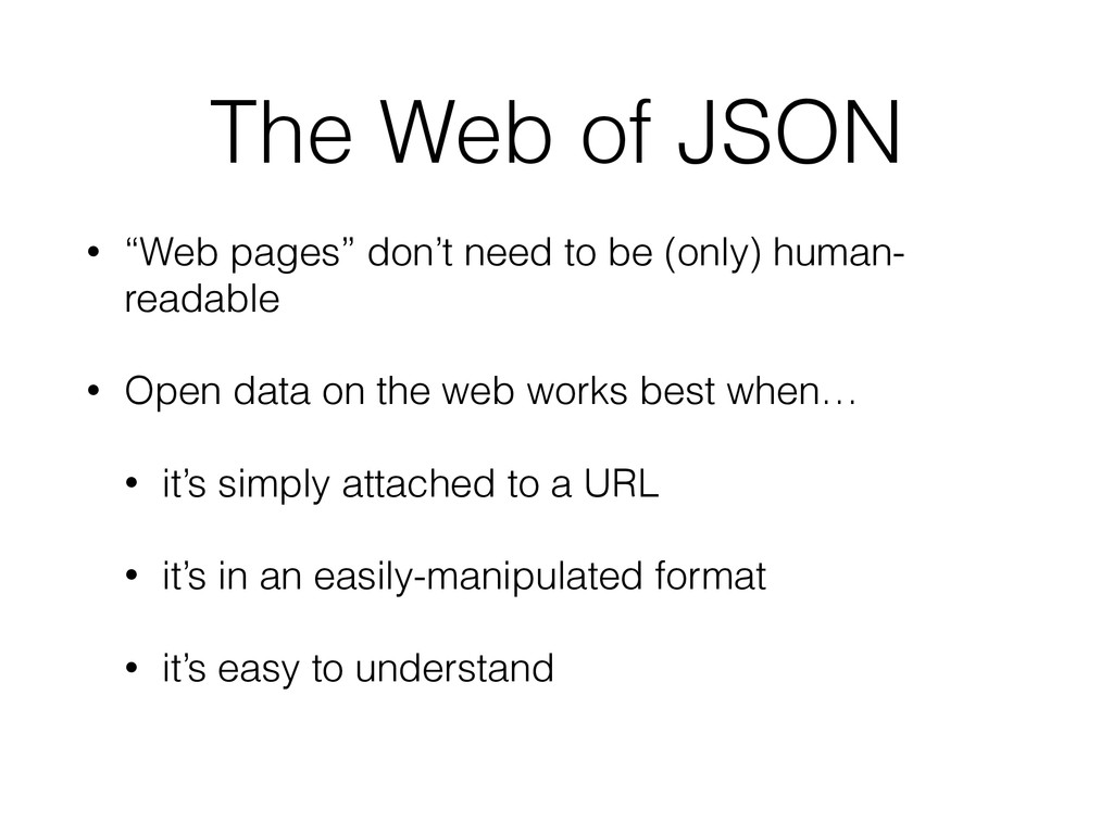 "The Web of JSON • ""Web pages"" don't need to be ..."