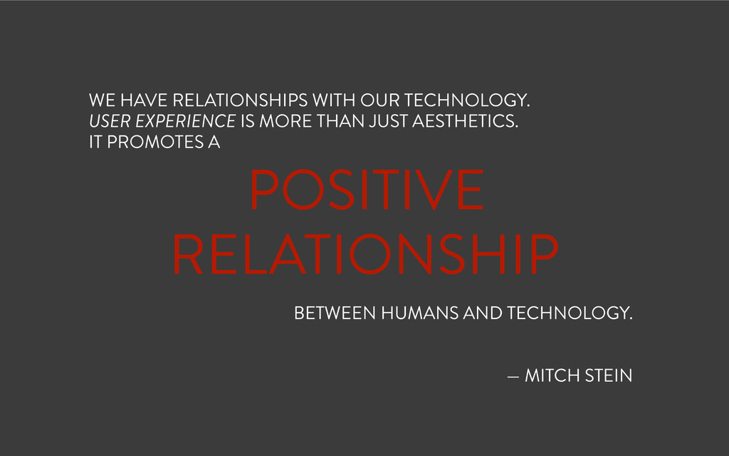 ! POSITIVE RELATIONSHIP BETWEEN HUMANS AND TECH...