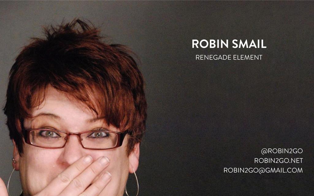 ROBIN SMAIL RENEGADE ELEMENT @ROBIN2GO ROBIN2GO...