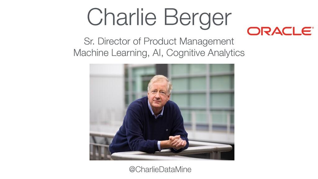 Charlie Berger Sr. Director of Product Manageme...